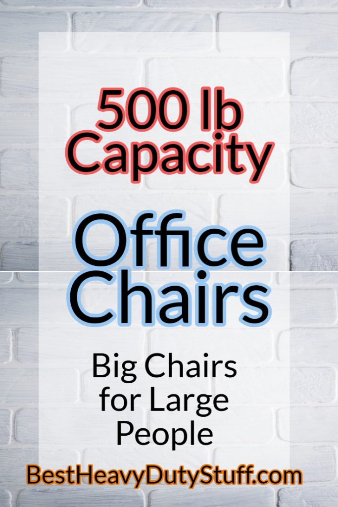Best Big And Tall Office Chair 500 Lbs Capacity Review 2019