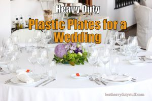Best Heavy Duty Strong plastic plates for a wedding