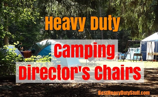 Best Heavy Duty Folding Camping Directors Chair Reviews - Best Heavy Duty Stuff
