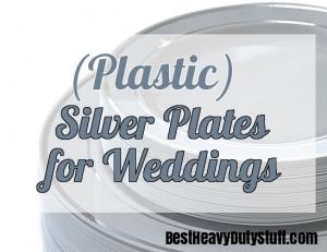 best heavy duty plastic plates for weddings