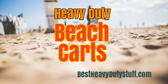 Heavy Duty Beach Carts and Wagons