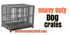 Heavy duty dog crates and kennels