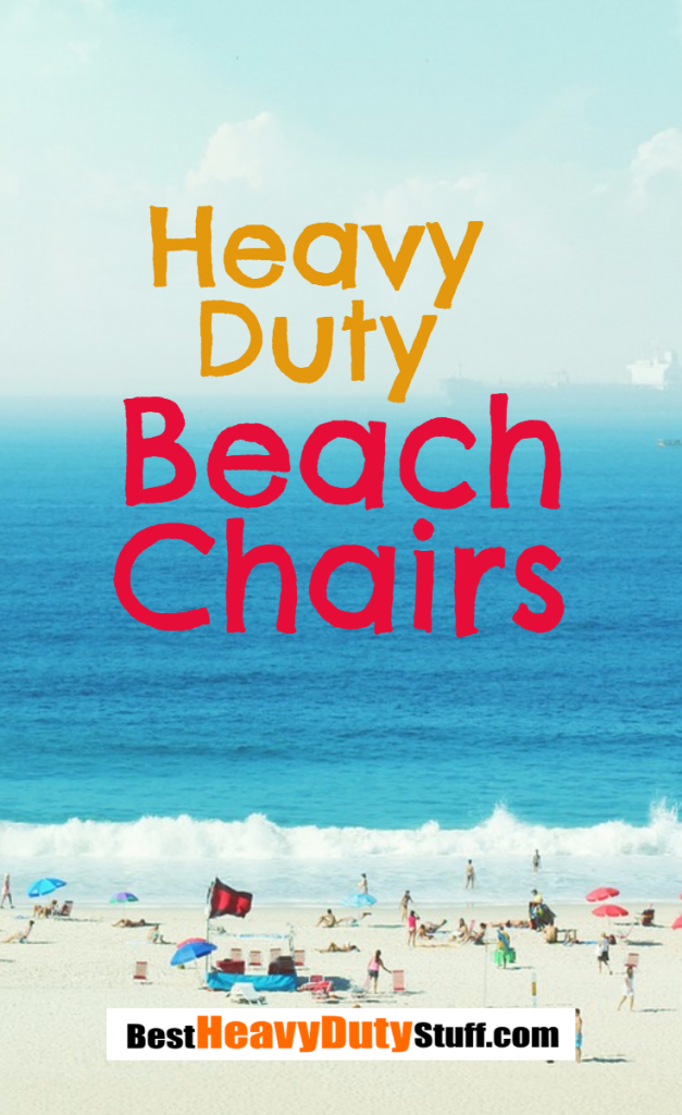 Best heavy duty beach chairs for sand
