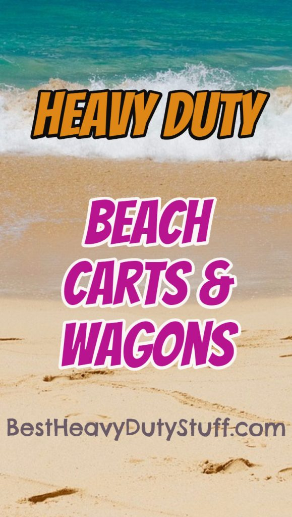 Top Rated Heavy Duty Carts and Wagons for Soft Sand
